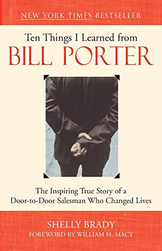 9781577314592: Ten Things I Learned from Bill Porter: The Inspiring True Story of the Door-to-Door Salesman Who Changed Lives