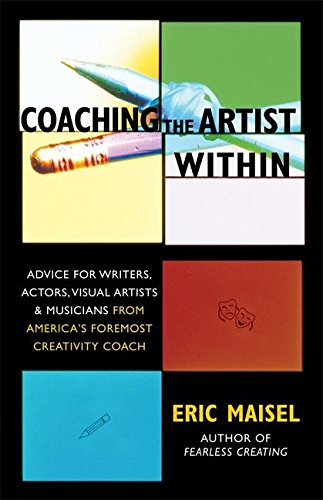 9781577314646: Coaching the Artist Within: Advice for Writers, Actors, Visual Artists, and Musicians from America's Foremost Creativity Coach: Everything You Need to Discover and Activate Your Muse
