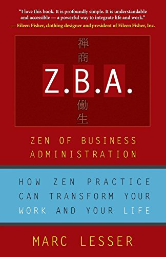 9781577314691: Z.B.A.: Zen of Business Administration - How Zen Practice Can Transform Your Work And Your Life