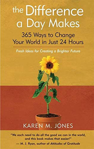 9781577314752: The Difference a Day Makes: 365 Ways to Change Your World in Just 24 Hours