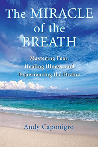9781577314783: The Miracle of the Breath: Mastering Fear, Healing Illness, and Experiencing the Divine