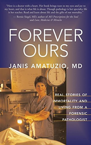 Forever Ours: Real Stories of Immortality and: M.D. Janis Amatuzio