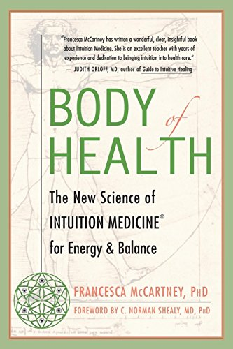Body of Health: The New Science of: Francesca McCartney