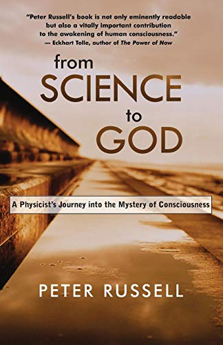 9781577314943: From Science to God: A Physicist's Journey Into the Mystery of Consciousness