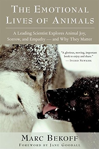 9781577315025: The Emotional Lives of Animals: A Leading Scientist Explores Animal Joy, Sorrow, and Empathy — and Why They Matter