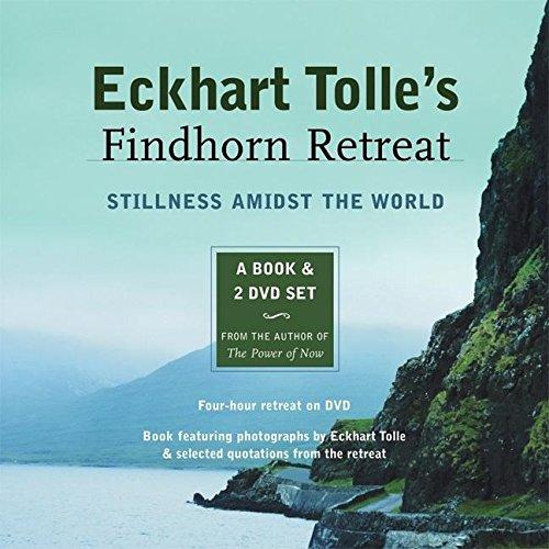 9781577315094: Eckhart Tolle's Findhorn Retreat: Finding Stillness Amidst the World