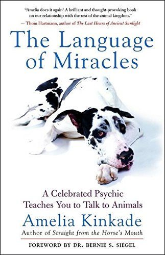 9781577315100: The Language of Miracles: A Celebrated Psychic Teaches You to Talk to Animals