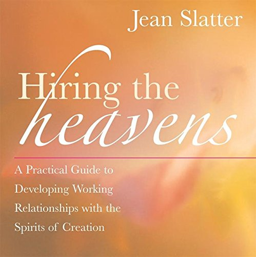 9781577315124: Hiring the Heavens: A Practical Guide to Developing Working Relationships with the Spirits of Creation
