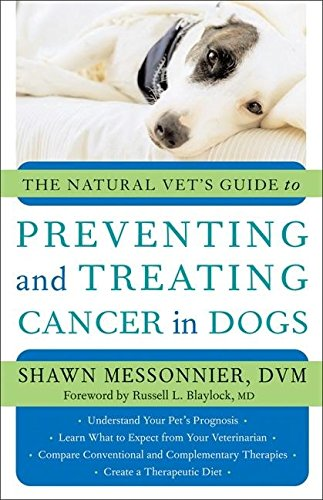 9781577315193: The Natural Vet's Guide to Preventing and Treating Cancer in Dogs
