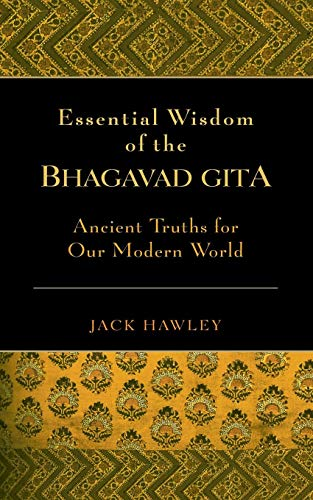 9781577315292: Essential Wisdom of the Bhagavad Gita: Ancient Truths for Our Modern World: Ancient Wisdom for Our Modern World