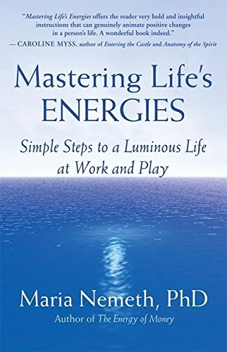 9781577315315: Mastering Life's Energies: Simple Steps to a Luminous Life
