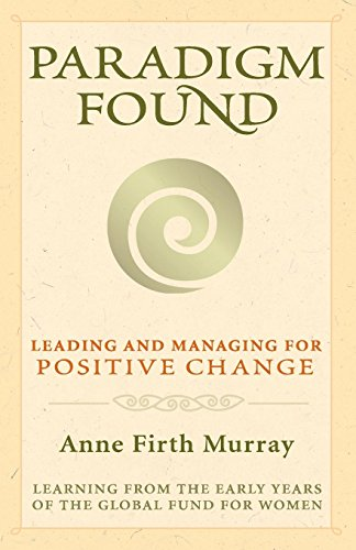 9781577315339: Paradigm Found: Leading and Managing for Positive Change