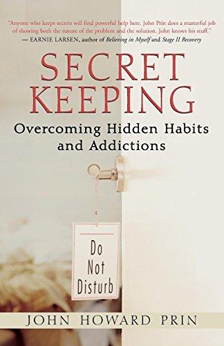 Secret Keeping: Overcoming Hidden Habits and Addictions: Prin, John Howard