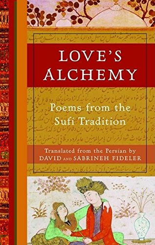 9781577315353: Love's Alchemy: Poems from the Sufi Tradition