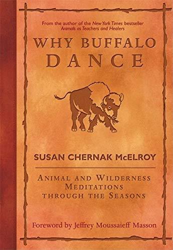 9781577315421: Why Buffalo Dance: Animal and Wilderness Meditations Through the Seasons