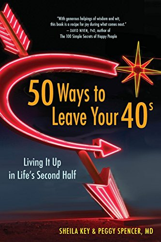 50 Ways to Leave Your 40s: Living: Key, Sheila; Spencer,