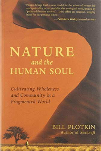 9781577315513: Nature and the Human Soul: Cultivating Wholeness and Community in a Fragmented World