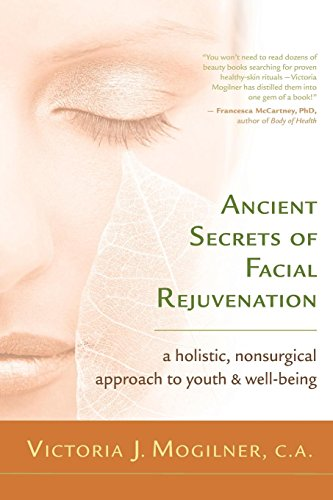 9781577315520: Ancient Secrets of Facial Rejuvenation: A Holistic, Nonsurgical Approach to Youth and Well-Being