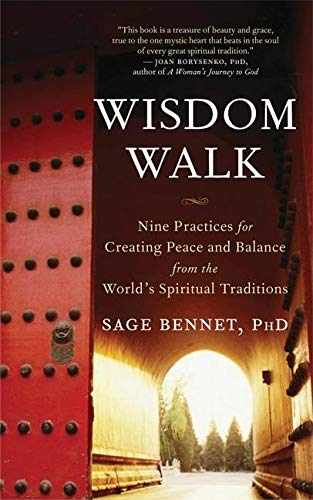 9781577315827: Wisdom Walk: Nine Practices for Creating Peace and Balance from the World's Spiritual Traditions