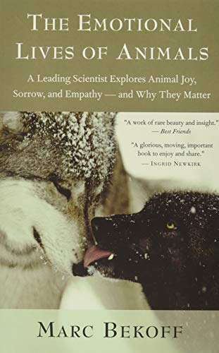 9781577316299: The Emotional Lives of Animals: A Leading Scientist Explores Animal Joy, Sorrow, and Empathy ? and Why They Matter