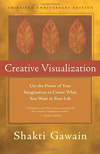 9781577316367: Creative Visualization: Use the Power of Your Imagination to Create What You Want in Your Life