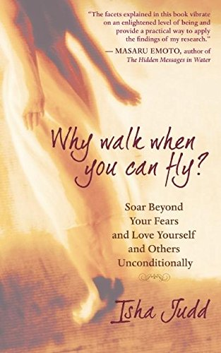 9781577316374: Why Walk When You Can Fly?: How to Soar Beyond Your Fears and Embrace Your Full Potential