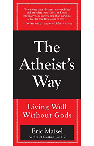 9781577316428: The Atheist's Way: Living Well Without Gods