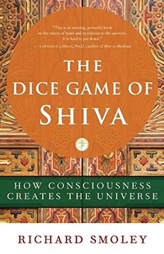 9781577316442: The Dice Game of Shiva: How Consciousness Creates the Universe