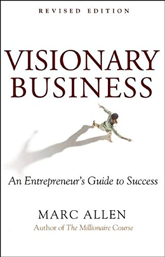 9781577316626: Visionary Business: An Entrepreneur's Guide to Success