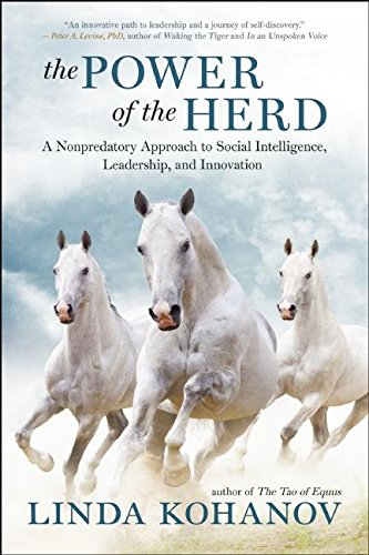 9781577316763: The Power of the Herd: Building Social Intelligence, Visionary Leadership, and Authentic Community Through the Way of the Horse