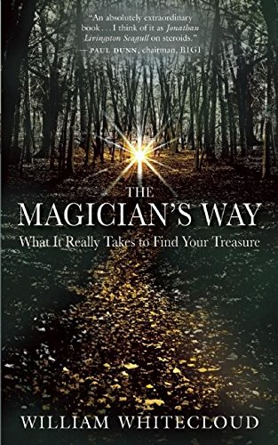 9781577316879: The Magician's Way: What It Really Takes to Find Your Treasure