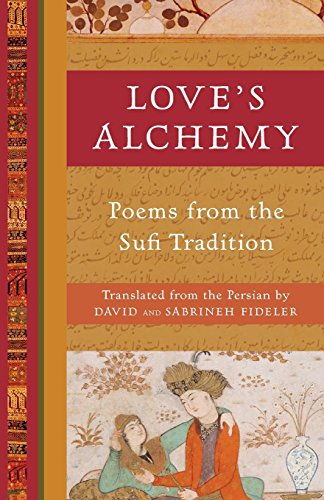 9781577318903: Love's Alchemy: Poems from the Sufi Tradition