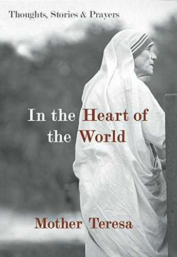 9781577319009: In the Heart of the World: Thoughts, Stories, and Prayers