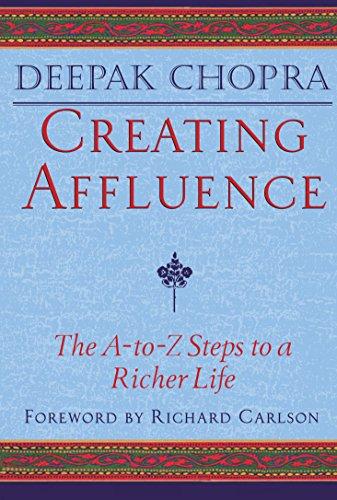 Creating Affluence(indian Edn): Deepak Chopra