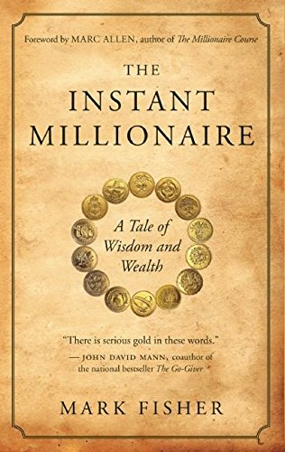 9781577319344: The Instant Millionaire: A Tale of Wisdom and Wealth