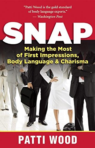 9781577319399: Snap: Making the Most of First Impressions, Body Language, and Charisma