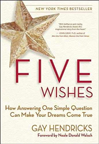 9781577319481: Five Wishes: How Answering One Simple Question Can Make Your Dreams Come True