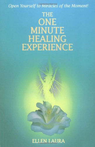 9781577330127: The One-Minute Healing Experience