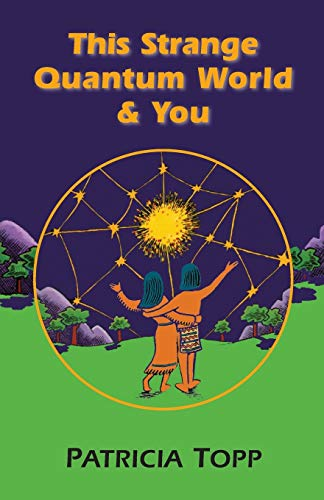 9781577330356: This Strange Quantum World & You