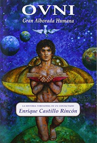Ovni, gran alborada humana: la historia verdadera: Rincon, Enrique Castillo;
