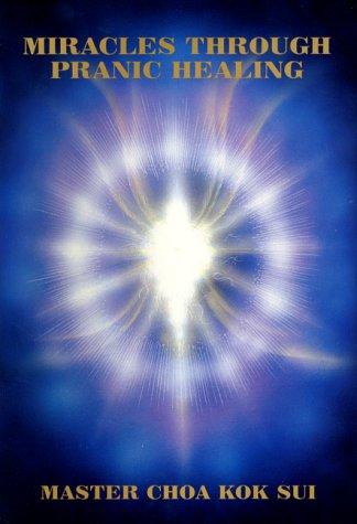 9781577330912: Miracles Through Pranic Healing