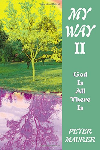 My Way II: 'God' Is All There Is: Peter Maurer