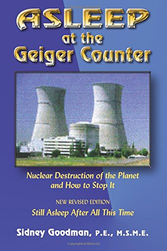 9781577331070: Asleep at the Geiger Counter: Nuclear Destruction fo the Planet and How to Stop It