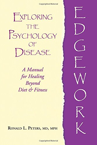 9781577331162: Edgework: Exploring the Psychology of Disease: A Manual for Healing Beyond Diet and Fitness