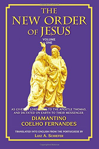 The New Order of Jesus: Vol 1: Luiz Schiefer
