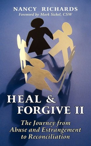 9781577332206: Heal & Forgive: The Journey from Abuse and Estrangement to Reconciliation