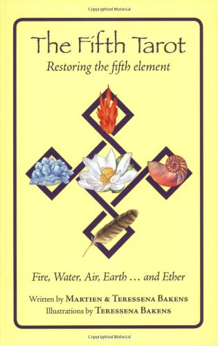 The Fifth Tarot: Restoring the Fifth Element: Martien Bakens, Teressena