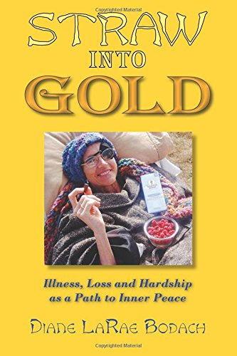 9781577332237: Straw into Gold: Illness, Loss, and Hardship as a Path to Inner Peace