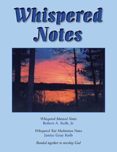 Whispered Notes: A Devotional Hymnal: Kolb, Janice Gray, Kolb, Robert A.