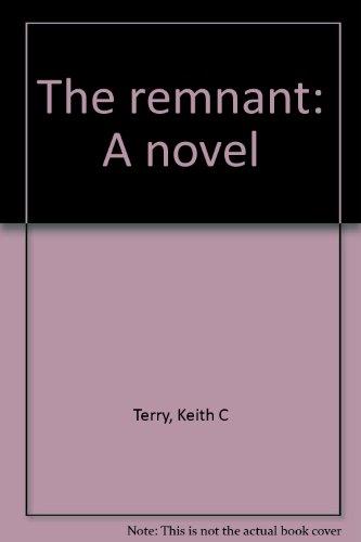 9781577340560: The remnant: A novel